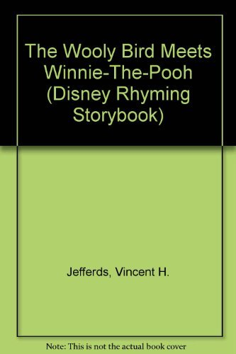 The Wooly Bird Meets Winnie-The-Pooh (Disney Rhyming Storybook) (9780307133014) by Jefferds, Vincent H.