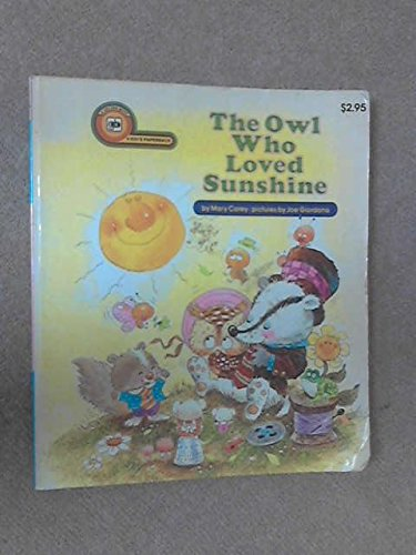 The owl who loved sunshine (A kid's paperback): Mary Carey