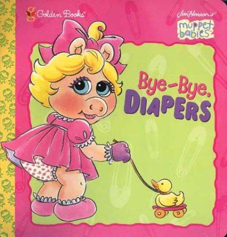 Bye-Bye, Diapers: Weiss, Ellen