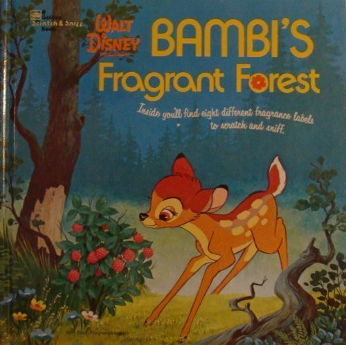 Bambi's Fragrant Forest Based on the Original Story by Felix Salten: Walt Disney Productions;...