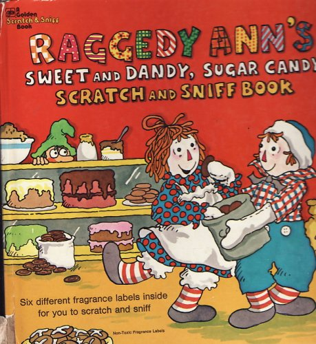 9780307135421: Raggedy Ann's Sweet and Dandy, Sugar Candy Scratch and Sniff Book
