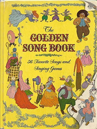 The Golden Song Book 56 favorite songs and singing games (28th printing): Katharine Tyler Wessells