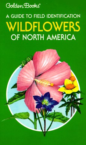 9780307136640: Wildflowers of North America: A Guide to Field Identification (The Golden field guide series)