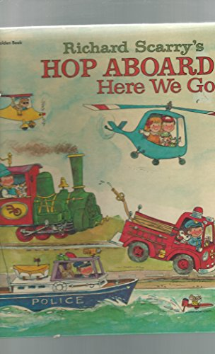 9780307137562: Richard Scarry's Hop Aboard! Here We Go!