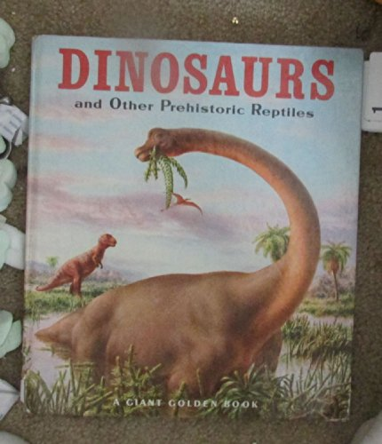 9780307137647: Giant Golden Book of Dinosaurs and Other Prehistoric Reptiles