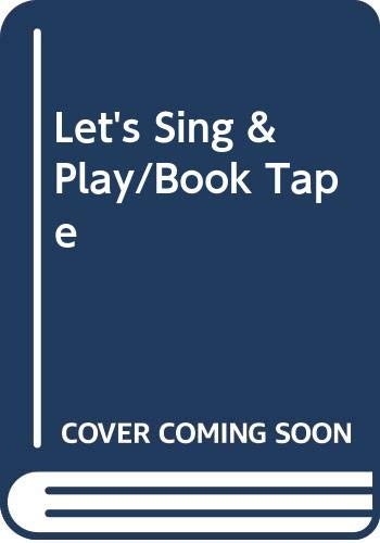 9780307139764: Let's Sing & Play/Book Tape