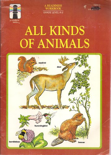9780307143952: All Kinds of Animals (A Readiness Workbook (Grade level K-2))