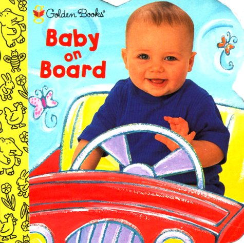 9780307145284: Baby on Board (Golden Shaped Little Nugget Book)