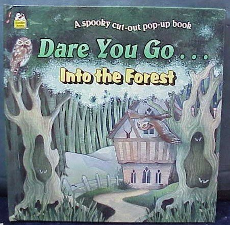 9780307145512: Dare You Go...into the Forest: A Spooky Cut-Out Pop-Up Book (A Golden Book)