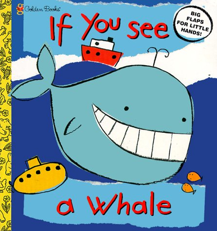 If You See a Whale (Lift the Flap Book): Larranaga, Ana
