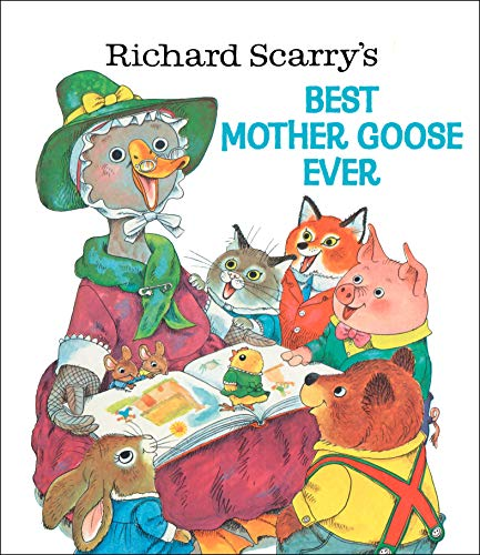 9780307155788: Richard Scarry's Best Mother Goose Ever