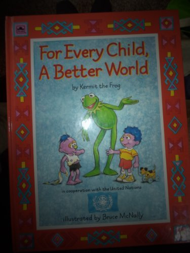 9780307156280: For Every Child A Better World