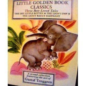 Three Best-Loved Tales, Volume 2: The Shy Little Kitten; The Lion's Paw; The Saggy Baggy Elephant (Little Golden Book) (0307156362) by Gustaf Tenggren