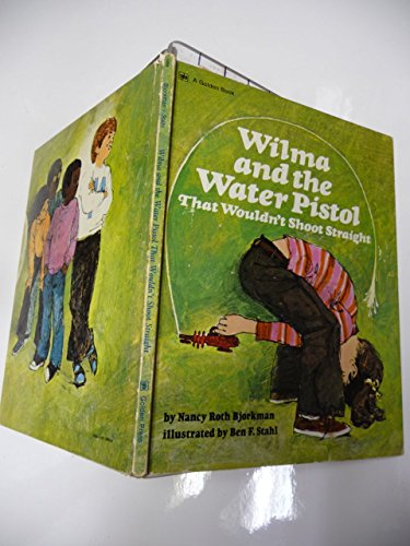 9780307156952: Wilma and the Water Pistol That Wouldn't Shoot Straight