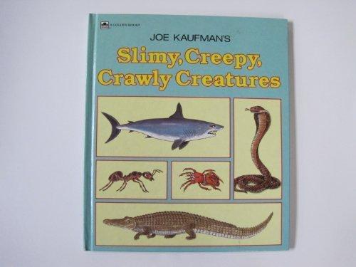 Joe Kaufman's Slimy, Creepy, Crawly Creatures: Kaufman, Joe
