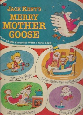 Jack Kent's Merry Mother Goose: Jack Kent (Editor)