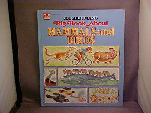 Joe Kaufman's Big Book about Mammals and: Golden Books Staff;