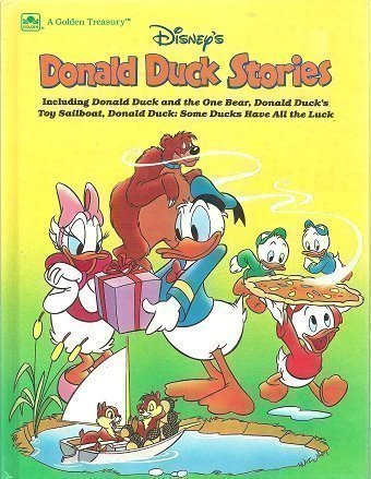 9780307158291: Disney's Donald Duck Stories: Including Donald Duck and the One Bear, Donald Duck's Toy Sailboat, Donald Duck--Some Ducks Have All the Luck (Golden Treasury)