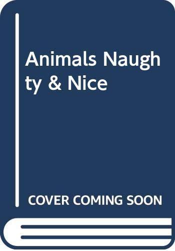 9780307158420: Animals Naughty & Nice