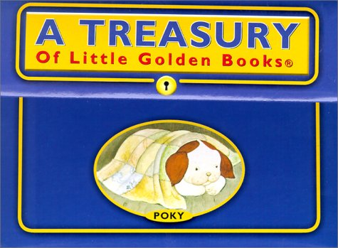 9780307158932: A Treasury of Little Golden Books : The Poky Little Puppy, the Saggy Baggy Elephant, Scuffy the Tugboat, the Shy Little Kitten, Tootle the Train