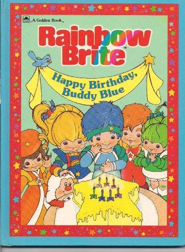 9780307160027: Rainbow Brite Happy Birthday, Buddy Blue: Happy Birthday, Buddy Blue