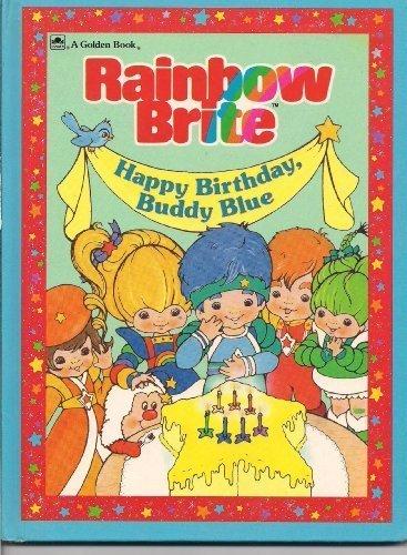 Rainbow Brite: Happy Birthday, Buddy Blue: Calder, Lyn;Severn, Jeffrey