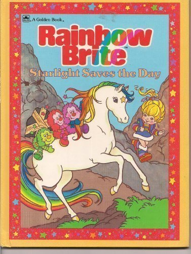 Starlight Saves the Day (Rainbow Brite Storybooks) (030716005X) by Lewis, Jean; Baker, Darrell
