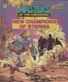 9780307160119: New Champions of Eternia (Masters of the Universe)