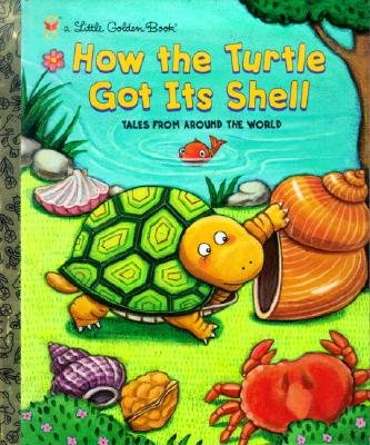 9780307160454: How the Turtle Got Its Shell (Little Golden Storybook)