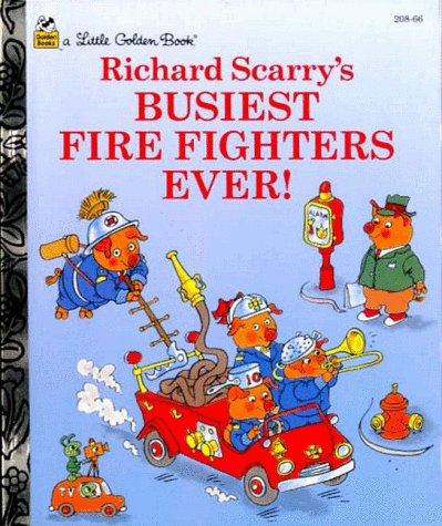 Richard Scarry's Busiest Fire Fighters Ever: Richard Scarry