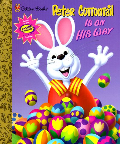 PETER COTTONTAIL IS ON HIS WAY: A Little Golden Book: Posner, Andrea