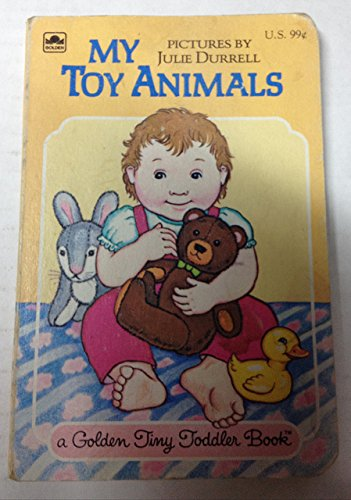 My toy animals (A Golden tiny toddler book) (0307160637) by Durrell, Julie