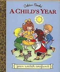 A Child's Year (Little Golden Storybook) (0307160750) by Walsh Anglund, Joan