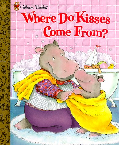 9780307160768: Where Do Kisses Come from (Golden Books)