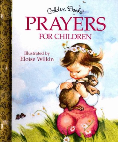 Prayers for Children (Little Golden Storybook) (9780307160850) by Eloise Wilkin