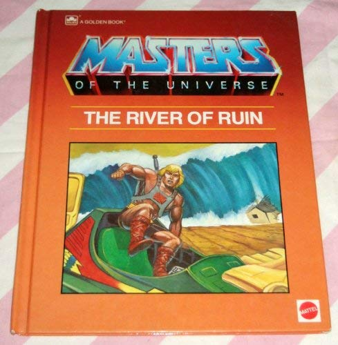 9780307161031: The River of Ruin (Masters of the Universe)