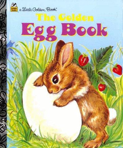 9780307161499: The Golden Egg Book (Little Golden Storybook)