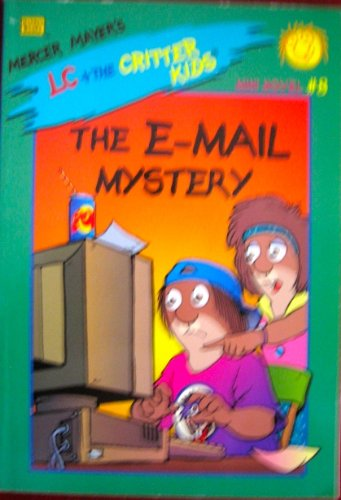 The E-Mail Mystery (Lc and the Critter Kids) (0307161811) by Mayer, Mercer