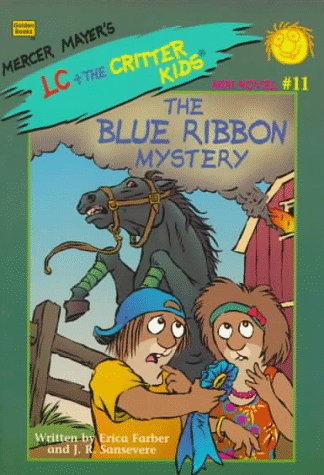 Blue Ribbon Mystery (Mercer Mayers's LC + the Critter Kids Mini Novels #11): Erica Farber; J. ...