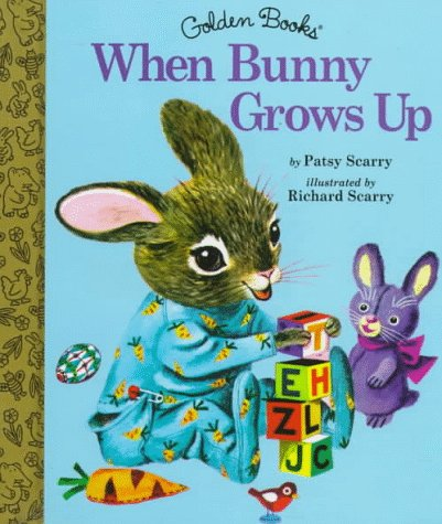 When Bunny Grows Up (Little Golden Storybook) (9780307161918) by Scarry, Patricia M.