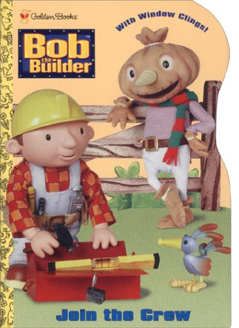 9780307164414: Bob the Builder Join the Crew Coloring Book (with Window Clings)