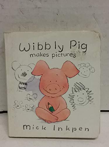 9780307166258: Wibbly Pig Makes Pictures
