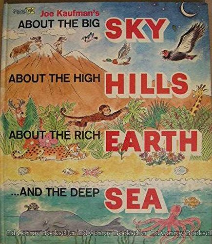 Joe Kaufman's About the big sky, about the high hills, about the rich earth . and the deep sea...