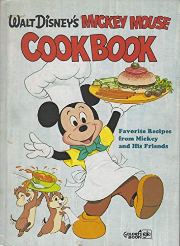 9780307168122: Walt Disney's Mickey Mouse Cookbook: Favorite Recipes from Mickey and His Friends