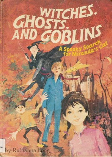 Witches, Ghosts, and Goblins: A Spooky Search for Miranda's Cat (A Golden Book): Ruthanna Long