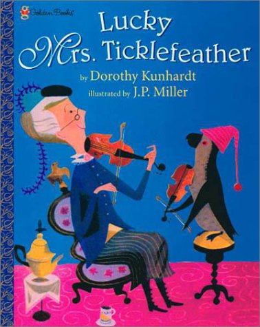 Lucky Mrs. Ticklefeather: Dorothy Kunhardt
