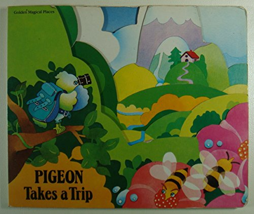 Pigeon Takes a Trip (Golden Magical Places): Suben, Eric