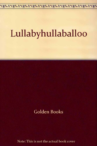 9780307175090: Lullabyhullaballoo!/a Picture Book With Fold-Out Pages