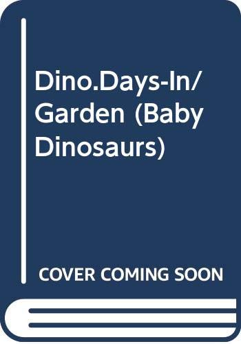9780307175786: In the Garden (Baby Dinosaurs)