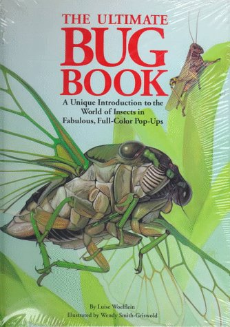 9780307176004: The Ultimate Bug Book: A Unique Introduction to the World of Insects in Fabulous, Full-Color Pop-Ups
